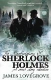 The Manifestation Of Sherlock Holmes A Short Story Collection SC