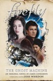 Firefly  Ghost Machine Novel HC