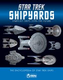Star Trek Shipyards HC Starfleet Ships 2294- the Future: Encyclopedia of Star Trek Ships