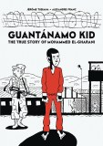 Guantanamo Kid TP The True Story Of Mohammed El-Gharani