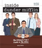 Inside Dunder Mifflin HC The Ultimate Fan's Guide To The Office