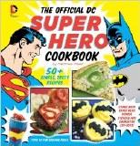 Official DC Superhero Cookbook
