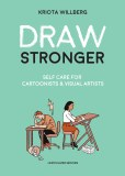 Draw Stronger TP Self-Care for Cartoonists and Visual Artists