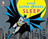 Even Super Heroes Sleep HC
