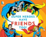 Super Heroes Have Friends Too!