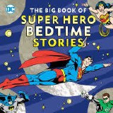 Big Book of Super Hero Bedtime Stories