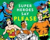 Super Heroes Say Please