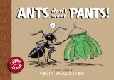 Ants Don't Wear Pants! HC