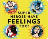 Super Heroes Have Feelings Too!