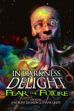 In Darkness Delight SC Fear the Future