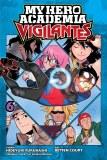 My Hero Academia Vigilantes Vol 06