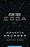 Star Trek Coda Novel Book 01 Moments Asunder
