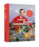 Mister Rogers Nighborhood A Visual History