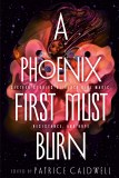 A Phoenix First Must Burn HC