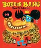 Border Bang Art of Jorge R. Gutierez HC