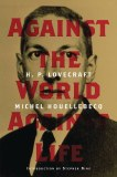 H.P. Lovecraft Against The World Against Life HC