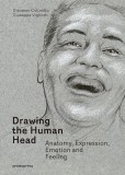 Drawing the Human Head HC Anatomy, Expressions, Emotions and Feelings