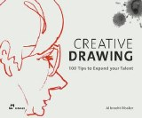 Creative Drawing SC 100 Tips to Expand Your Talent