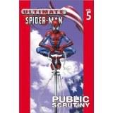 Ultimate Spider-Man Vol 05 Public Scrutiny