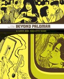 Love and Rockets Palomar TP Vol 03 Beyond Palomar