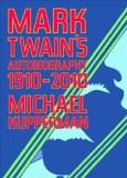 Mark Twains Autobiography 1910-2010 HC