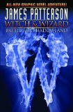 James Patterson Witch and Wizard TP VOL 01 Shadowland