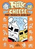 Milk and Cheese Dairy Products Gone Bad HC