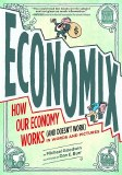 Economix How & Why Our Economy Works & Doesnt Work GN
