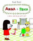 Anna and Froga I Dunno What Do You Want To Do HC