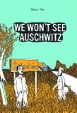 We Wont See Auschwitz GN