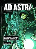 Ad Astra HC 20 Years of Newspaper Ads for Sci-Fi & Fantasy Films