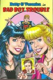 Betty and Veronica: Bad Boy Trouble Vol 1