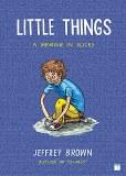 Little Things A Memoir in Slices GN