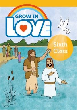Grow in Love Sixth Class Pupils Book Veritas