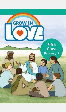 Grow in Love Fifth Class Pupils Book Veritas
