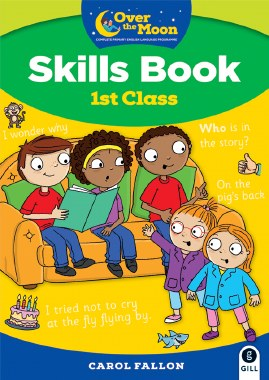 Over The Moon 1st Class Skills Book Gill Education