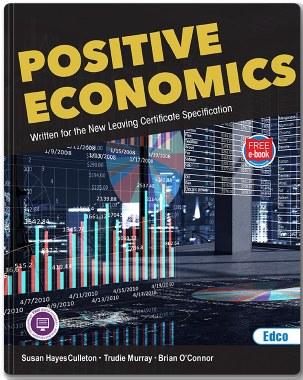Positive Economics New Leaving Cert Economics Specification with free eBook Ed Co