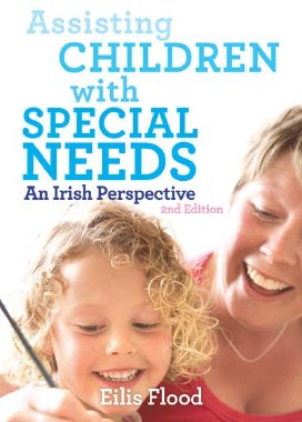 Assisting Children with Special Needs An Irish Perspective 2nd Edition Gill and MacMillan