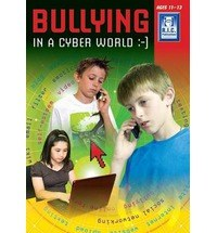 Bullying in a Cyber World Upper Classes 5th and 6th Class Age 10 to 12 Prim Ed