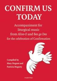 Confirm Us Today Accompaniment for Liturgical Music from Alive O Veritas