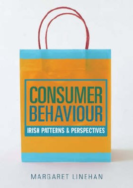 Consumer Behaviour Irish Patterns and Perspectives Gill and MacMillan
