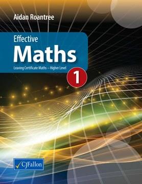 Effective Maths 1 Higher Level Leaving Cert CJ Fallon