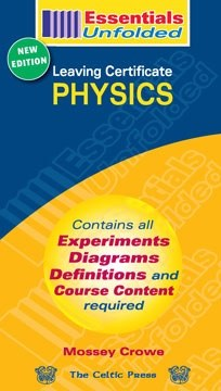 Essentials Unfolded Physics Leaving Cert Higher and Ordinary Level Celtic Press