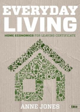Everyday Living Home Economics for Leaving Cert Including Everyday Recipes Ed Co