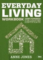 Everyday Living Workbook Home Economics for Leaving Cert Ed Co