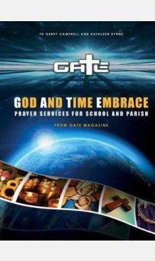 God and Time Embrace Gate Prayer Services for Schools and Parish Veritas