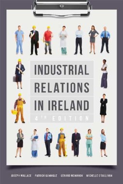 Industrial Relations in Ireland 4th Edition Gill and MacMillan