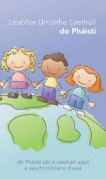 Leabhar Urnaithe Laethuil Childrens Prayerbook in Irish 4 to 7 Years Veritas