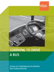 Learning to drive a Bus Publication from the Road Safety Authority