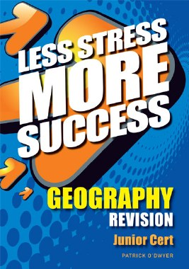 Less Stress More Success Geography Junior Cert Gill and MacMillan